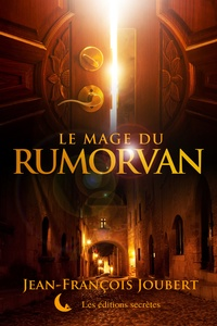 Jean-François Joubert - Le mage du Rumorvan.