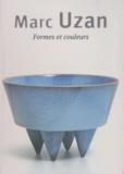 Jean-François Juilliard et  Collectif - Marc Uzan : Formes et couleurs.
