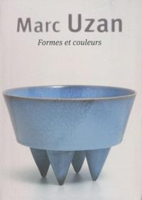 Jean François Juilliard et Françoise Espagnet - Marc Uzan : Formes et couleurs.