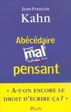 Jean-François Kahn - Abécédaire mal-pensant.