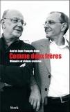 Jean-François Kahn et Axel Kahn - Comme deux frères. Mémoire et visions croisées.