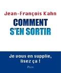 Jean-François Kahn - Comment s'en sortir.