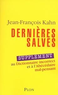 Jean-François Kahn - Dernières salves - Supplément au Dictionnaire incorrect et à l'Abécédaire mal-pensant.
