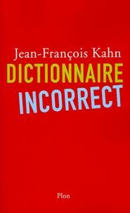 Jean-François Kahn - Dictionnaire incorrect.
