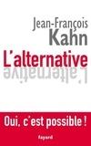 Jean-François Kahn - L'Alternative. Oui, c'est possible !.