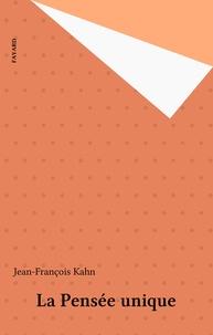 Jean-François Kahn - La pensée unique.