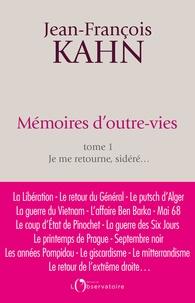 Jean-François Kahn - Mémoires d'outre-vies Tome 1 : Je me retourne, sidéré....