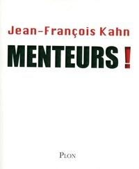 Jean-François Kahn - Menteurs !.
