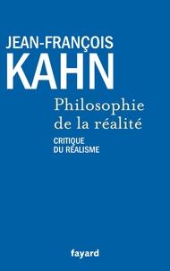 Jean-François Kahn - Philosophie de la réalité - Critique du réalisme.