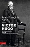 Jean-François Kahn - Victor Hugo - Un révolutionnaire - Suivi de L'extraordinaire métamorphose.