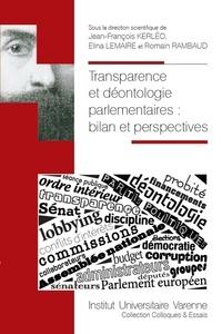 Jean-François Kerléo et Elina Lemaire - Transparence et déontologie parlementaires - Bilan et perspectives.