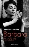 Jean-François Kervéan - Barbara, la vraie vie - 1930-1997-2017.