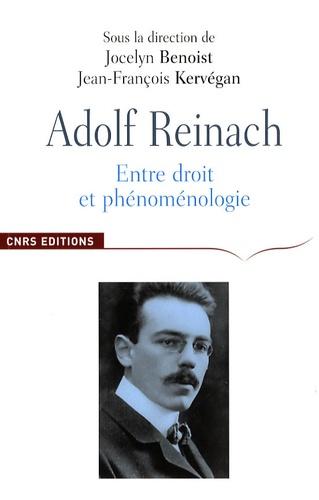 Jean-François Kervégan et Jocelyn Benoist - Adolf Reinach, entre droit et phénoménologie - De l'ontologie normative à la théorie du droit.