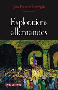 Jean-François Kervégan - Explorations allemandes.