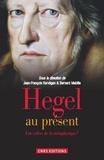 Jean-François Kervégan et Bernard Mabille - Hegel au présent - Une relève de la métaphysique ?.