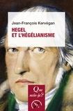 Jean-François Kervégan - Hegel et l'hégélianisme.