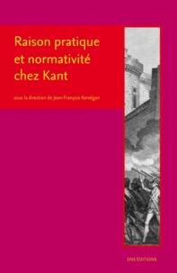 Jean-François Kervégan - Raison pratique et normativité chez Kant - Droit, politique et cosmopolitique.