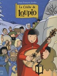 Jean-François Kieffer - La Crèche de Loupio. 1 CD audio