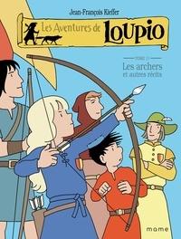 Jean-François Kieffer - Les Aventures de Loupio Tome 11 : Les archers et autres récits.