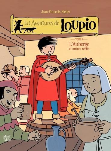 Les Aventures de Loupio Tome 3 L'Auberge et autres récits