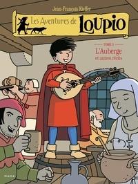 Jean-François Kieffer - Les Aventures de Loupio Tome 3 : L'Auberge et autres récits.