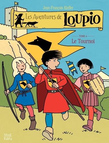 Les Aventures de Loupio Tome 4 Le Tournoi