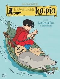 Jean-François Kieffer - Les Aventures de Loupio Tome 5 : Les Deux Iles et autres récits.