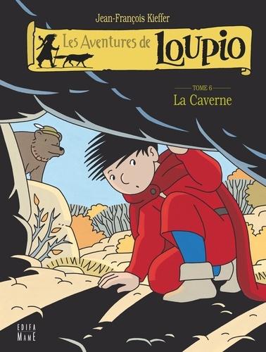 Les Aventures de Loupio Tome 6 La Caverne