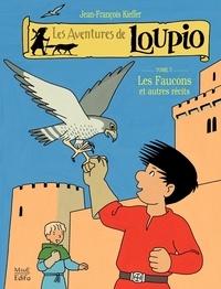 Jean-François Kieffer - Les Aventures de Loupio Tome 7 : Les faucons et autres récits.