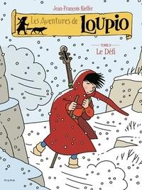 Jean-François Kieffer - Les Aventures de Loupio Tome 8 : Le Défi.