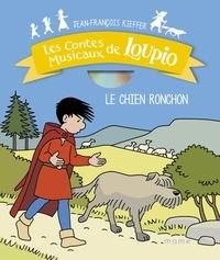 Ebooks télécharger uk Les contes musicaux de Loupio  - Le chien ronchon iBook ePub PDB 9782728926749 par Jean-François Kieffer