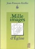 Jean-François Kieffer - Mille images d'Eglise. 1 Cédérom