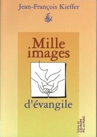 Jean-François Kieffer - Mille images d'Evangile.