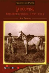 Jean François - La bouvine - Première époque : 1895-1914.