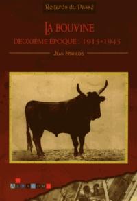 Jean François - La bouvine - Deuxième époque : 1915-1945.