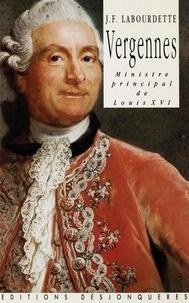 Jean-François Labourdette - Vergennes, Ministre principal de Louis XVI.