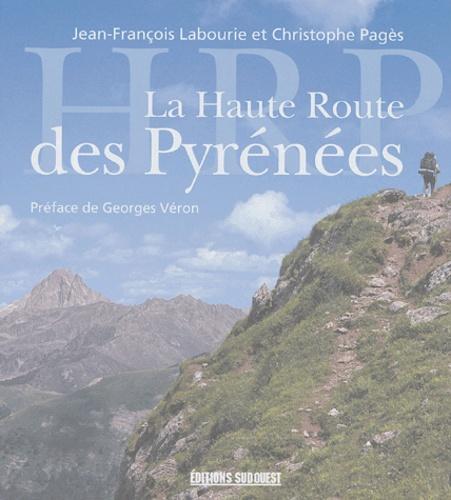 Jean-François Labourie - La Haute Route des Pyrénées.