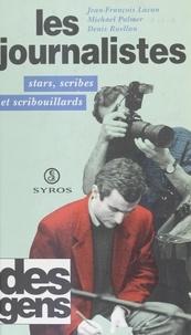 Jean-François Lacan et Michael Palmer - Les journalistes - Stars, scribes et scribouillards.