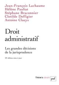 Jean-François Lachaume et Hélène Pauliat - Droit administratif - Les grandes décisions de la jurisprudence.