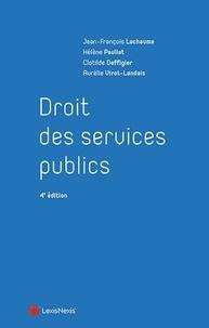 Jean-François Lachaume et Hélène Pauliat - Droit des services publics.