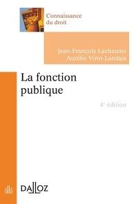 Jean-François Lachaume et Aurélie Virot-Landais - La fonction publique.