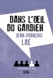 Jean-François Laé - Dans l'oeil du gardien.