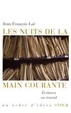 Jean-François Laé - Les nuits de la main courante - Ecritures au travail.
