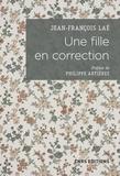 Jean-François Laé - Une fille en correction - Lettres à son assistante sociale (1952-1965).