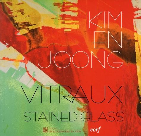 Jean-François Lagier et Sonia Lesot - Kim En Joong Vitraux - Edition bilingue français-anglais.