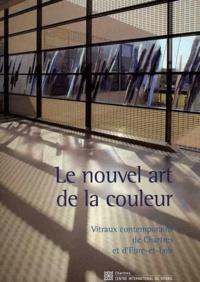 Le nouvel art de la couleur - Vitraux contemporains de Chartres et dEure-et-Loir.pdf