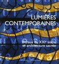 Jean-François Lagier et Jean-Paul Deremble - Lumières contemporaines - Vitraux du XXIe siècle et architecture sacrée.