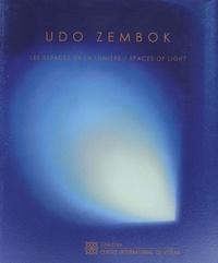 Jean-François Lagier et Sonia Lesot - Udo Zembok - Les espaces de la lumière, édition bilingue français-anglais.