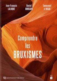 Jean-François Laluque et Daniel Brocard - Comprendre les bruxismes.