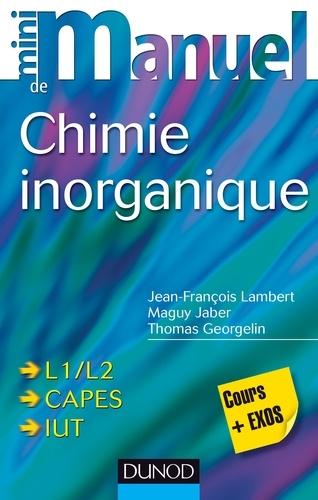 Mini manuel de Chimie inorganique - Jean-François Lambert, Thomas Georgelin, Maguy Jaber - Format PDF - 9782100707287 - 12,99 €